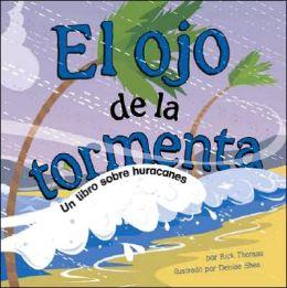 El Ojo de la Tormenta: UN Libro Sobre Huracanes (The Eye of the Storm: A Book on Hurricanes)