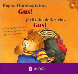 Happy Thanksgiving, Gus!/Feliz Dia de Gracia, Gus!