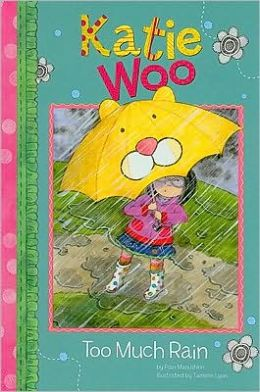 Too Much Rain (Katie Woo Series)