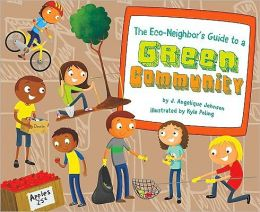 Eco-Neighbor's Guide to a Green Community, The