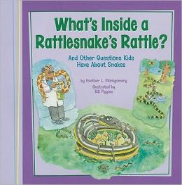 What's Inside a Rattlesnake's Rattle?: And Other Questions Kids Have About Snakes