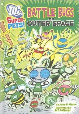 Battle Bugs of Outer Space (DC Super-Pets Series)