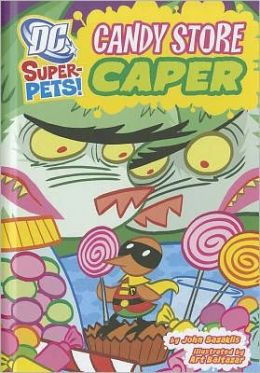 Candy Store Caper (DC Super-Pets Series)