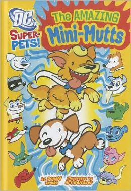 The Amazing Mini-Mutts (DC Super-Pets Series)