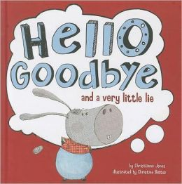 Hello, Goodbye, and a Very Little Lie (Little Boost Series)