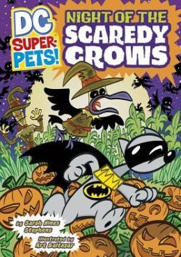 Night of the Scaredy Crows (DC Super-Pets Series)