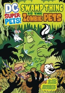 Swamp Thing vs the Zombie Pets (DC Super-Pets Series)