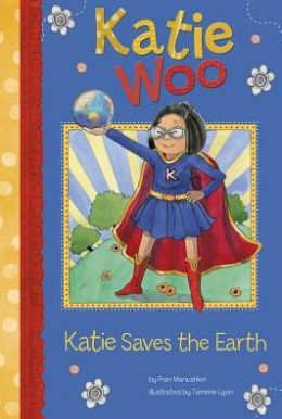 Katie Saves the Earth (Katie Woo Series)