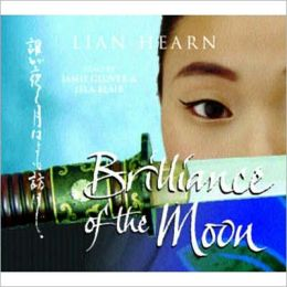 Brilliance of the Moon (Tales of the Otori Series #3)