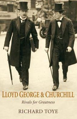 Lloyd George and Churchill : Rivals for Greatness