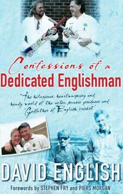 Confessions of an Englishman: The Hilarious, Heartwarming & Heady World of the Actor, Music Producer & Godfather of English Cricket
