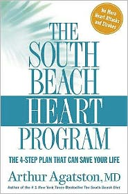 The South Beach Heart Programme : The 4-Step Plan That Can Save Your Life