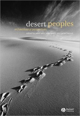 Desert Peoples: Archaeological Perspectives