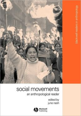 Social Movements: An Anthropological Reader