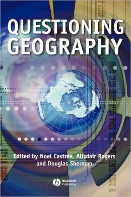 Questioning Geography: Fundamental Debates