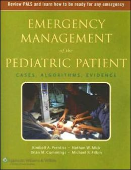 Emergency Management of the Pediatric Patient: Cases, Algorithms, Evidence