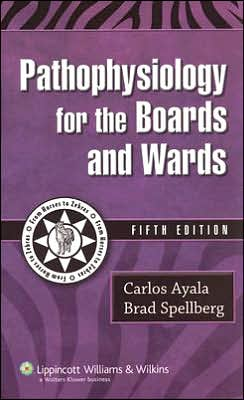 Pathophysiology for the Boards and Wards