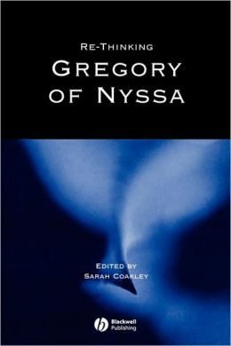 Re-thinking Gregory of Nyssa