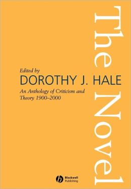 The Novel: An Anthology of Criticism and Theory 1900-2000