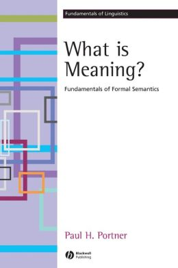 What is Meaning?: Fundamentals of Formal Semantics
