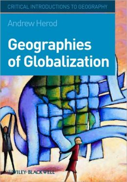 Geographies of Globalization: A Critical Introduction