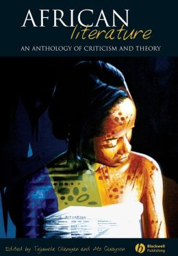 African Literature: An Anthology of Criticism and Theory