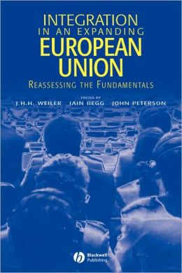 Integration in an Expanding European Union: Reassessing the Fundamentals
