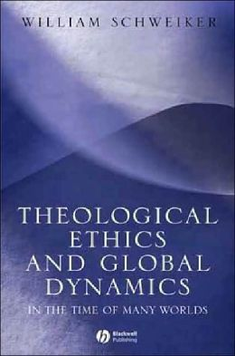 Theological Ethics and Global Dynamics: In the Time of Many Worlds