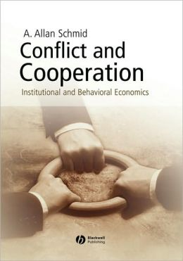 Conflict and Cooperation: Institutional and Behavioral Economics