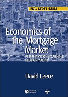 Economics of the Mortgage Market: Perspectives on Household Decision Making