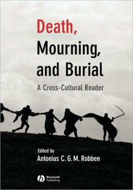 Death, Mourning, and Burial: A Cross-Cultural Reader