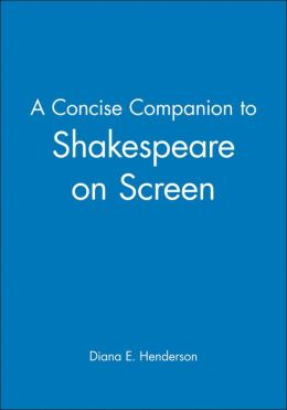 A Concise Companion to Shakespeare on Screen