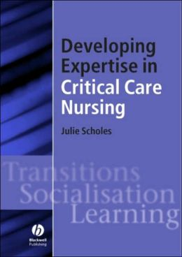 Developing Expertise in Critical Care Nursing