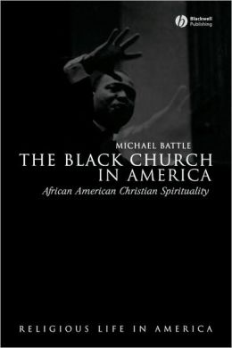 The Black Church in America: African American Christian Spirtuality