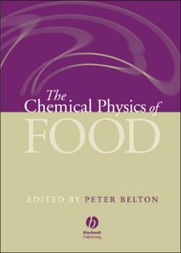 The Chemical Physics of Food