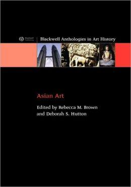 Asian Art: An Anthology