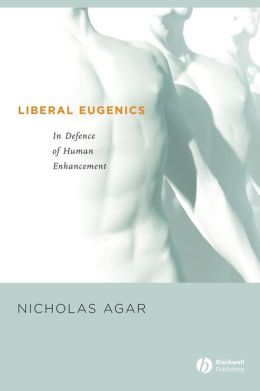 Liberal Eugenics: In Defence of Human Enhancement