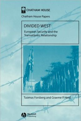 Divided West: European Security and the Transatlantic Relationship
