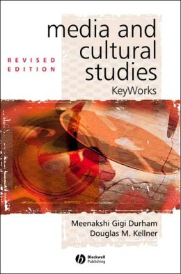 Media and Cultural Studies: KeyWorks (KeyWorks in Cultural Studies Series #2)