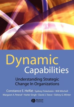 Dynamic Capabilities: Understanding Strategic Change in Organizations