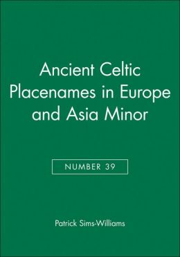 Ancient Celtic Placenames in Europe and Asia Minor