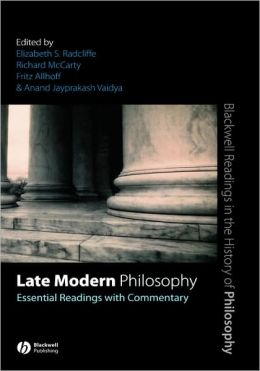 Late Modern Philosophy: Essential Readings with Commentary