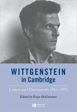 Wittgenstein in Cambridge: Letters and Documents 1911-1951
