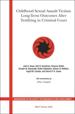 Childhood Sexual Assault Victims: Long Term Outcomes After Testifying in Criminal Court