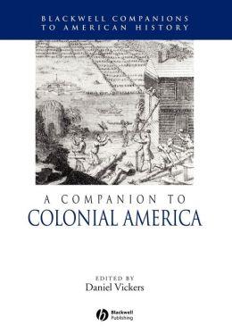 A Companion to Colonial America