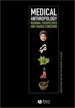 Medical Anthropology: Regional Perspectives and Shared Concerns