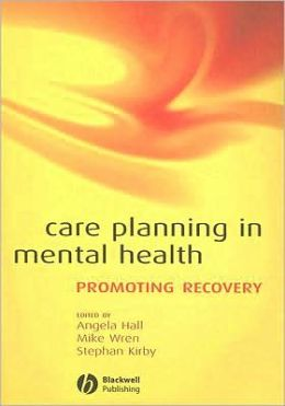 Care Planning in Mental Health: Promoting Recovery