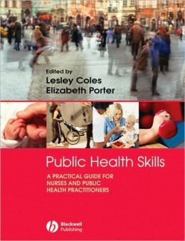 Public Health Skills: A Practical Guide for Nurses and Public Health Practitioners