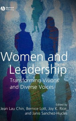 Women and Leadership: Transforming Visions and Diverse Voices