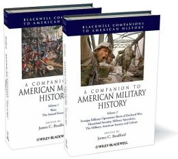 A Companion to American Military History: 2 Volume Set
